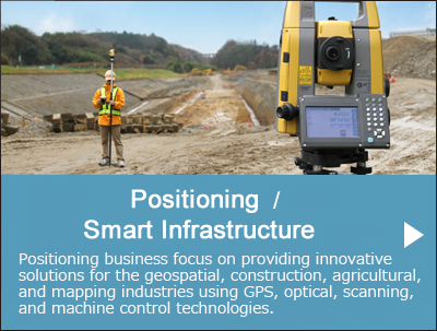 Positioning-Positioning Company/Smart Infrastructure Company-Topcon's in-house companies focus on providing innovative solutions for the geospatial, construction, agricultural, and mapping industries using GPS, optical, scanning, and machine control technologies.